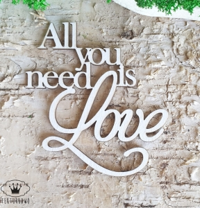 Tekturka napis- ALL YOU NEED IS LOVE