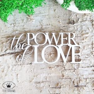 Tekturka napis- THE POWER OF LOVE